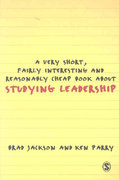 A Very Short, Fairly Interesting and Reasonably Cheap Book about Studying Leadership 1st edition 9781412928465 141292846X