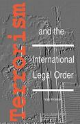 Terrorism and the International Legal Order 1st edition 9789067041485 9067041483