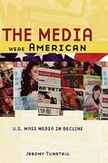 The Media Were American 0 9780195181463 0195181468