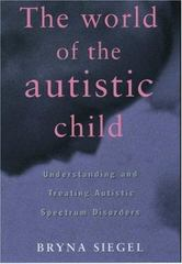 The World of the Autistic Child 0 9780195119176 0195119177