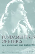 Fundamentals of Ethics for Scientists and Engineers 1st edition 9780195134889 0195134885