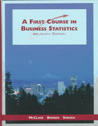 First Course in Business Statistics 7th edition 9780138364465 013836446X