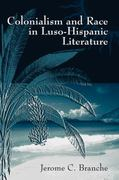Colonialism and Race in Luso-Hispanic Literature 0 9780826216137 0826216137