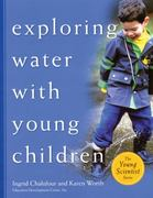 Exploring Water with Young Children 1st Edition 9781929610549 1929610548
