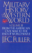 A Military History Of The Western World, Vol. III 0 9780306803062 0306803062