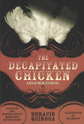 The Decapitated Chicken and Other Stories 0 9780299198343 0299198340