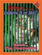 Ripley's Believe It Or Not! Expect...The Unexpected 0 9781893951129 189395112X