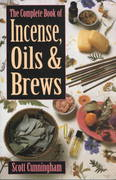 The Complete Book of Incense, Oils and Brews 2nd edition 9780875421285 0875421288