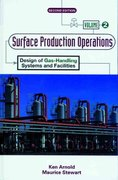 Surface Production Operations, Volume 2: 2nd edition 9780884158226 0884158225