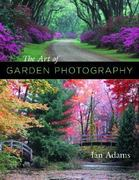 The Art of Garden Photography 0 9780881926804 0881926809