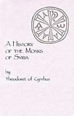 A History of the Monks of Syria 2nd edition 9780879079888 0879079886