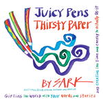 Juicy Pens, Thirsty Paper 1st Edition 9780307341709 0307341704