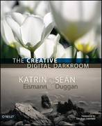 The Creative Digital Darkroom 1st edition 9780596100476 0596100477
