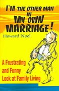 I'm the Other Man in My Own Marriage! 1st Edition 9780595154593 059515459X