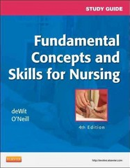 Study Guide for Fundamental Concepts and Skills for Nursing 4th Edition 9781455708451 1455708453