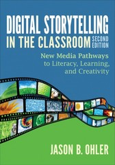 Digital Storytelling in the Classroom 2nd Edition 9781452268255 1452268258