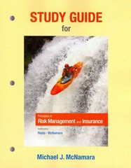 Study Guide for Principles of Risk Management and Insurance 12th Edition 9780132994941 0132994941