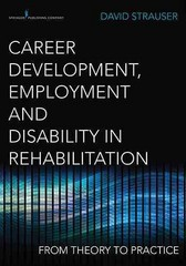 Career Development, Employment, and Disability in RehabilitationFrom Theory to Practice 1st Edition 9780826195630 0826195636