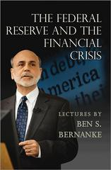 The Federal Reserve and the Financial Crisis 1st Edition 9781400847167 1400847168
