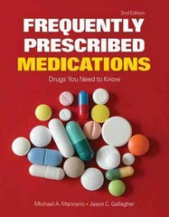 Frequently Prescribed Medications: Drugs You Need to Know 2nd Edition 9781449698850 1449698859