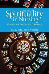 Spirituality in Nursing 5th Edition 9781449694685 1449694683
