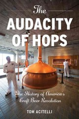 The Audacity of Hops 1st Edition 9781613743881 1613743882