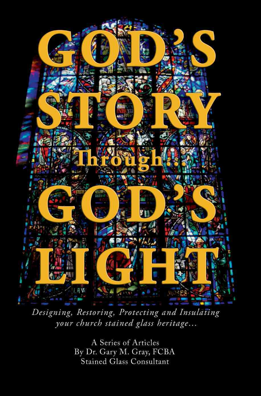 God's Story Through... God's Light 0 9780595403745 0595403743