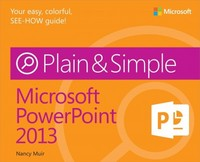 Microsoft PowerPoint 2013 Plain & Simple 1st Edition 9780735669369 0735669368
