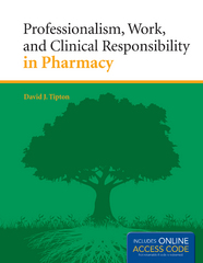 Professionalism, Work, And Clinical Responsibility In Pharmacy 1st Edition 9781449657444 1449657443