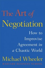 The Art of Negotiation 1st Edition 9781451690422 1451690428