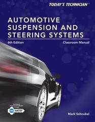 Today's Technician: Automotive Suspension & Steering Classroom Manual and Shop Manual 6th Edition 9781285438108 1285438108