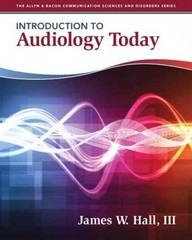 Introduction to Audiology Today 1st Edition 9780205569236 0205569234