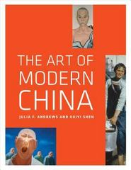 The Art of Modern China 1st Edition 9780520953437 0520953436