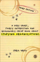 A Very Short, Fairly Interesting and Reasonably Cheap Book About Studying Organizations 3rd Edition 9781446207376 1446207374