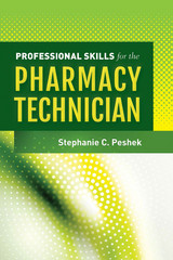 Professional Skills for the Pharmacy Technician 1st Edition 9781449629830 1449629830