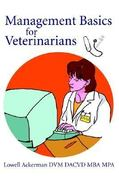 Management Basics for Veterinarians 0 9780595749058 0595749054
