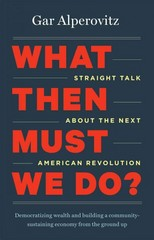 What Then Must We Do 1st Edition 9781603585040 1603585044