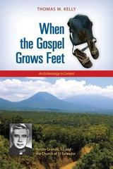 When the Gospel Grows Feet 1st Edition 9780814680773 0814680771