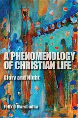A Phenomenology of Christian Life 1st Edition 9780253010001 0253010004