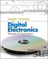 Digital Electronics: Principles and Applications 8th Edition 9780073373775 007337377X