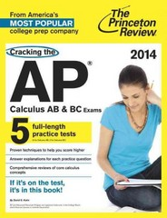 Cracking the AP Calculus AB & BC Exams, 2014 Edition 1st Edition 9780307946188 0307946185
