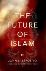 The Future of Islam 1st Edition 9780199975778 0199975779