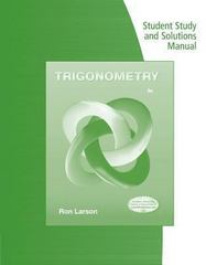 Student Study Guide and Solutions Manual for Larson's Trigonometry 9th Edition 9781133954293 1133954294