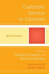 Customer Service in Libraries 1st Edition 9780810887497 0810887495