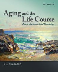 Aging and the Life Course 6th Edition 9780078026850 0078026857