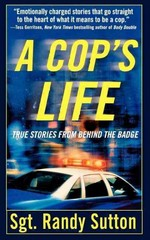 A Cop's Life 1st Edition 9781250038739 1250038731