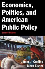Economics, Politics, and American Public Policy 2nd Edition 9780765637710 0765637715