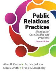 Public Relations Practices 8th edition 9780133127645 0133127648
