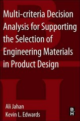Multi-criteria Decision Analysis for Supporting the Selection of Engineering Materials in Product Design 2nd Edition 9780081005415 0081005415