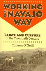 Working the Navajo Way 1st Edition 9780700618941 0700618945